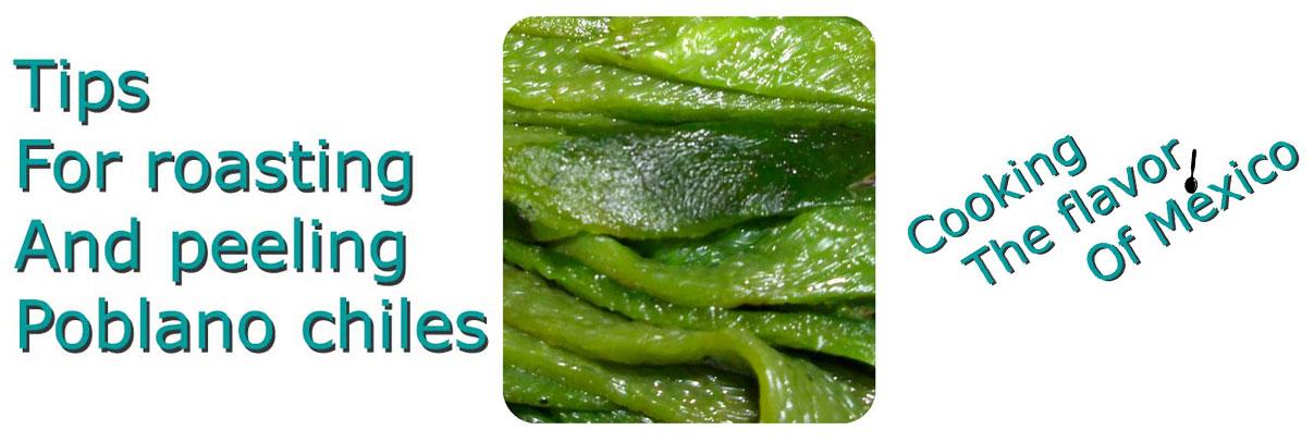 Roasting and peeling poblano chiles